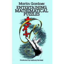 Entertaining Mathematical Puzzles by Martin Gardner, 9780486252117