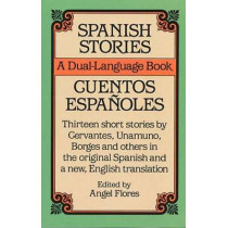 Spanish Stories: A Dual-Language Book by Angel Flores, 9780486253992