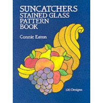 Suncatchers Stained Glass Pattern Book by Connie Clough Eaton, 9780486254708