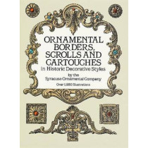 Ornamental Borders, Scrolls and Cartouches in Historic Decorative Styles by Syracuse Ornamental Co., 9780486254890