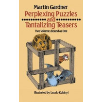 Perplexing Puzzles and Tantalizing Teasers by Martin Gardner, 9780486256375