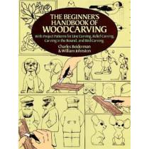 The Beginner's Handbook of Woodcarvings by Charles Beiderman, 9780486256870
