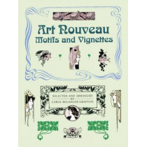 Art Nouveau Motifs and Vignettes by Carol Belanger Grafton, 9780486259369