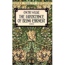 The Importance of Being Earnest by Oscar Wilde, 9780486264783