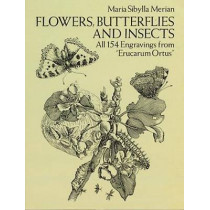 Flowers, Butterflies and Insects by Maria Sibylla Merian, 9780486266367