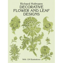 Decorative Flower and Leaf Designs by Richard Hofmann, 9780486268699