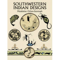 Southwestern Indian Designs by Madeleine Orban-Szontagh, 9780486269856