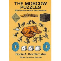 The Moscow Puzzles: 359 Mathematical Recreations by Boris Kordemsky, 9780486270784