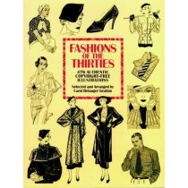 Fashions of the Thirties: 476 Authentic Copyright-Free Illustrations by Carol Belanger Grafton, 9780486275802