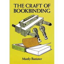 The Craft of Bookbinding by Manly Banister, 9780486278520