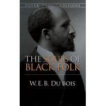 The Souls of Black Folk by W. E. B. Du Bois, 9780486280417