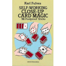 Self-Working Close-Up Card Magic: 56 Foolproof Tricks by Karl Fulves, 9780486281247