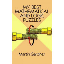 My Best Mathematical and Logic Puzzles by Martin Gardner, 9780486281520
