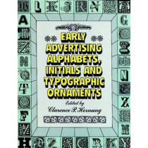 Early Advertising Alphabets, Initials and Typographic Ornaments: Dover Pictorial Archive by Clarence P. Hornung, 9780486284057