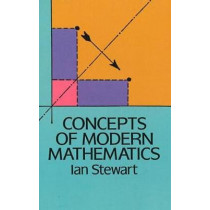 Concepts of Modern Mathematics by Ian Stewart, 9780486284248
