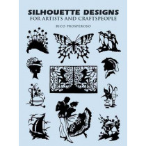 Silhouette Designs for Artists and Craftspeople by Rico Prosperoso, 9780486284521