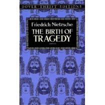 The Birth of Tragedy by Friedrich Wilhelm Nietzsche, 9780486285153