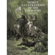 Dore's Illustrations of the Crusades by Gustave Dore, 9780486295978