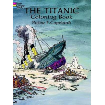 Titanic Coloring Book by Peter F. Copeland, 9780486297569