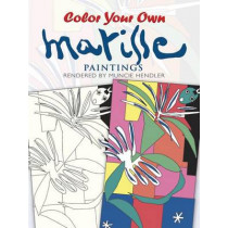 Colour Your Own Matisse Paintings by Muncie Hendler, 9780486400303