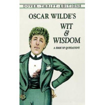 Oscar Wilde's Wit and Wisdom: A Book of Quotations by Oscar Wilde, 9780486401461