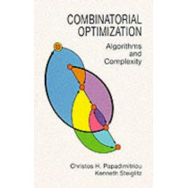 Combinatorial Optimization: Algorithms and Complexity by Christos H. Papadimitriou, 9780486402581