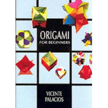 Origami for Beginners by Vincente Palacios, 9780486402840