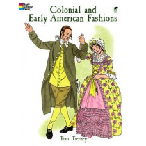 Colonial and Early American Fashion Colouring Book by Tom Tierney, 9780486403649