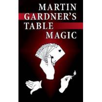 Martin Gardner's Table Magic by Martin Gardner, 9780486404035