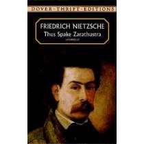 Thus Spake Zarathustra by Friedrich Wilhelm Nietzsche, 9780486406633
