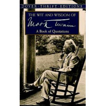 The Wit and Wisdom of Mark Twain: A Book of Quotations by Mark Twain, 9780486406640