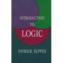 Introduction to Logic by Patrick Suppes, 9780486406879