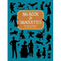 Big Book of Silhouettes by Anthony Grafton, 9780486407012