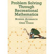 Problem Solving Through Recreational Mathematics by Bonnie Averbach, 9780486409177