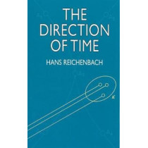 The Direction of Time by Hans Reichenbach, 9780486409269