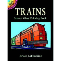 Trains Stained Glass Colouring Book by Lafontaine, 9780486409726