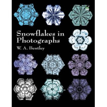 Snowflakes in Photographs by W. A. Bentley, 9780486412535