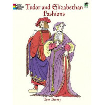 Tudor and Elizabethan Fashions by Tom Tierny, 9780486413204