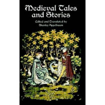 Medieval Tales and Stories by Stanley Appelbaum, 9780486414072