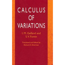 Calculus of Variations by Isarel M. Gelfand, 9780486414485