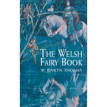 The Welsh Fairy Book by W. Jenkyn Thomas, 9780486417110