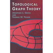 Topological Graph Theory by Jonathan L. Gross, 9780486417417