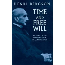 Time and Free Will: an Essay on the: An Essay on the by Henri Bergson, 9780486417677