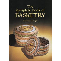The Complete Book of Basketry by Dorothy Wright, 9780486418056