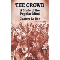 The Crowd by Gustave Le Bon, 9780486419565