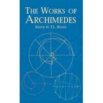 The Works of Archimedes by Archimedes, 9780486420844