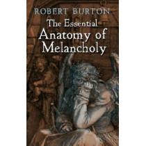 The Essential Anatomy of Melancholy by Robert Burton, 9780486421162