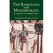 The Ramayana and Mahabharata Condensed into English Verse by Romesh C. Dutt, 9780486425061