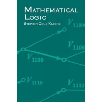 Mathematical Logic by Stephen Cole Kleene, 9780486425337