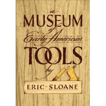 Museum of Early American Tools by Eric Sloane, 9780486425603